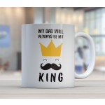 My dad will always be my king - Personlig mugg